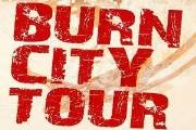 Burn City Tour